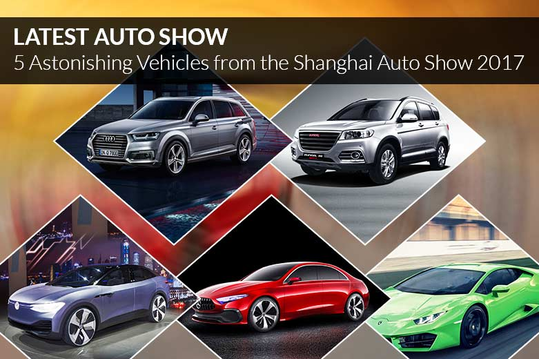 Latest Auto Show - 5 Astonishing Vehicles from the Shanghai Auto Show 2017