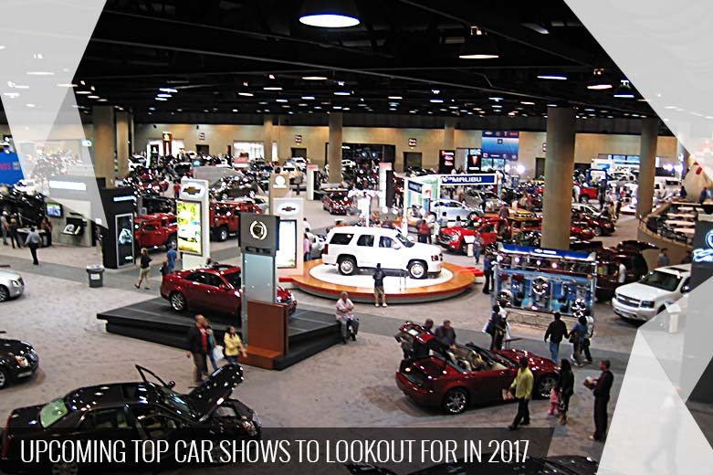 Upcoming Top Car Shows to Lookout for in 2017