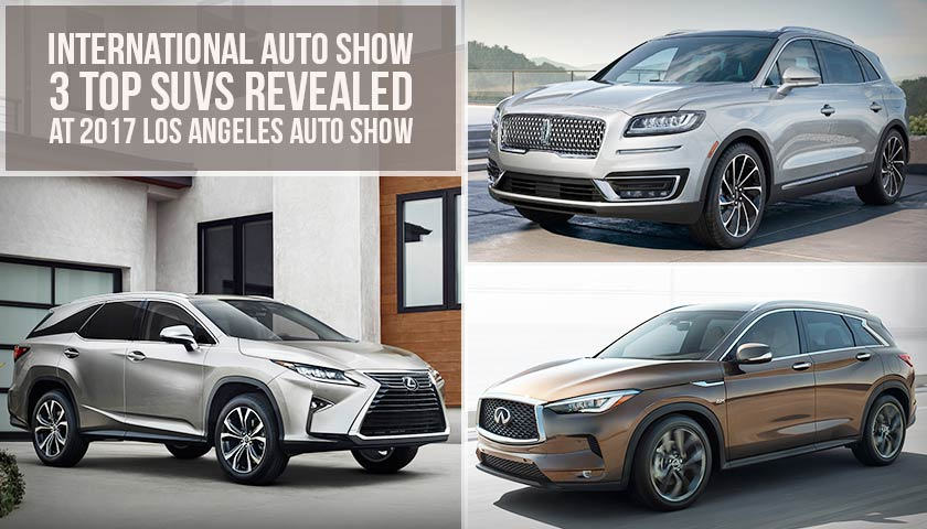 International Auto Show – 3 Top SUVs Revealed at 2017 Los Angeles Auto Show